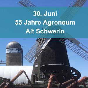 55 Jahre Agroneum Alt Schwerin